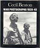 Cecil Beaton: War Photographs, 1939-45 (0710601360) by Cecil Beaton