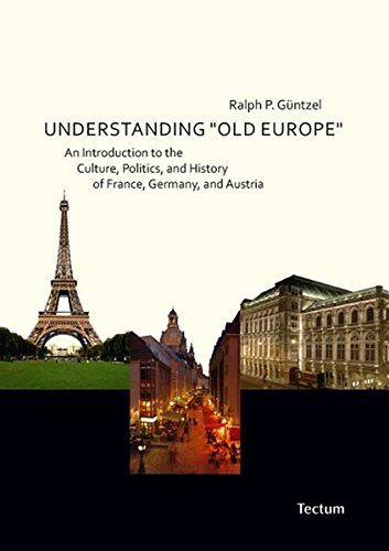 understanding-old-europe-an-introduction-to-the-culture-politics-and-history-of-france-germany-and-a
