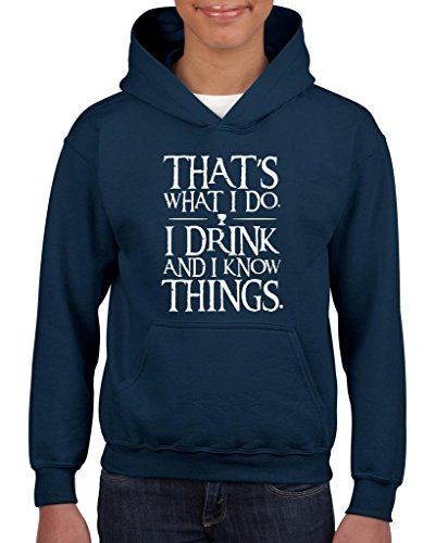 [Artix That`s What I Do. I Drink and I Know Things. Fashion People Couples Gifts Best Friend Gifts Unisex Hoodie For Girls and Boys Youth Kids Sweatshirt Clothing Medium Navy] (Tall Drink Of Water Halloween Costume)