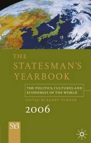 Statesman's Yearbook 2006, 142nd Edition: The Politics, Cultures and Economies of the World