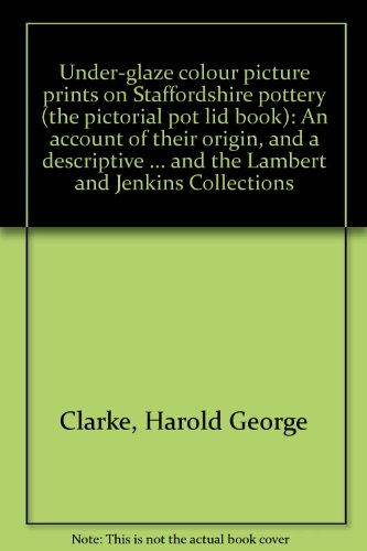 under-glaze-colour-picture-prints-on-staffordshire-pottery-the-pictorial-pot-lid-book-an-account-of-