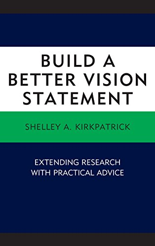 Build a Better Vision Statement: Extending Research with Practical Advice