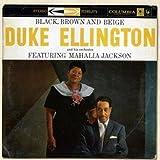 echange, troc Duke Ellington - Black, Brown And Beige