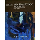 img - for Art in the San Francisco Bay Area, 1945-1980: An Illustrated History book / textbook / text book