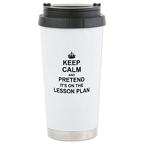 Cafepress Keep Calm And Pretend Its On The Lesson Plan Therm Ceramic Travel Mug