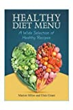img - for Healthy Diet Menu : A Wide Selection of Healthy Recipes (Paperback)--by Marion Miles [2014 Edition] book / textbook / text book