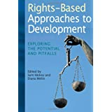 Rights-Based Approaches to Development: Exploring the Potential and Pitfallsby Sam Hickey
