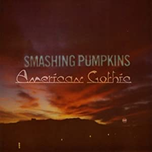 Smashing Pumpkins -  American Gothic (EP)