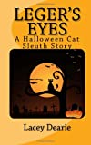 img - for Leger's Eyes: A Hallowe'en Cat Sleuth Story (The Leger - Cat Sleuth Mysteries) (Volume 3) book / textbook / text book