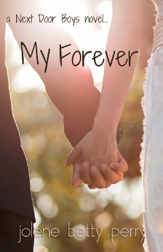 My Forever (The Next Door Boys) by Jolene Betty Perry