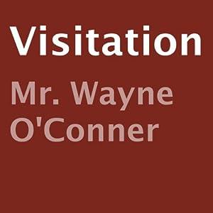 Visitation | [Wayne O'Conner]