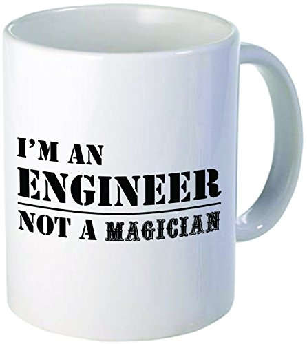I'm an Engineer not a magician - 11OZ ceramic coffee mug - Best funny and inspirational gift