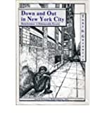 img - for Down and Out in New York City: Homelessness : A Dishonorable Poverty book / textbook / text book