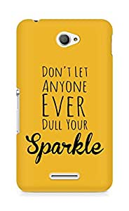 AMEZ dont let anyone dull your sparkle Back Cover For Sony Xperia E4