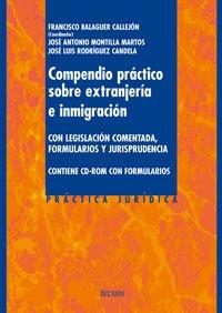 Compendio Practico Sobre Extranjeria E Inmigracion / Practical Compendium Aliens and Immigration: Con Legislacion Comentada, Formularios Y Jurisprudencia. Incluye Cd Con Formularios