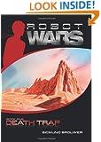 Death Trap (Robot Wars, Book 1)