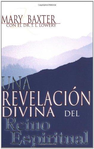 Una Revelacion Divina del Reino Espiritual (Spanish-Divine Revelation of the Spirit Realm)