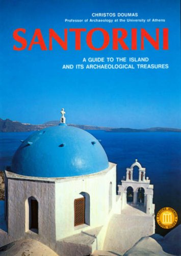Santorini: A Guide to the Island and its Archaeological Treasures (Ekdotike Athenon Travel Guides)