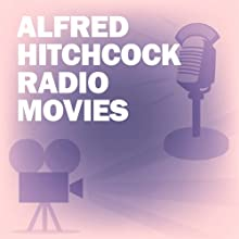 Alfred Hitchcock Radio Movies Collection  by Screen Guild Players, Academy Award Theatre, Screen Director's Playhouse,  more Narrated by Loretta Young, Joseph Cotten, Mercedes McCambridge, Alfred Hitchcock, Ray Milland, Ruth Roman, Robert Montgomery, Ida Lupino