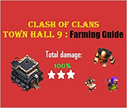 Clash of Clans - Town Hall 9 Farming Strategy Guide, Connor Sawyer