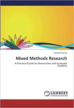 Mixed Methods Research: A Practical Guide For Researchers And Graduate Students