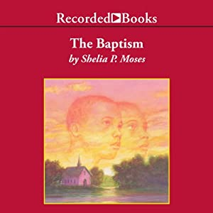 The Baptism | [Shelia Moses]