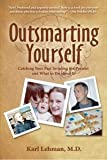img - for Outsmarting Yourself: Catching Your Past Invading the Present and What to Do About It by M.D. Karl Lehman (September 25,2011) book / textbook / text book