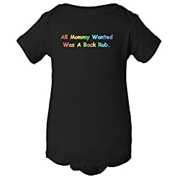 All Mommy Wanted Was A Back Rub One Piece Romper Baby Bodysuit