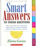 img - for Smart Answers to Tough Questions: What Do You Say When You're Asked about Fluency, Phonics, Grammar, Vocabulary, Ssr, Tests, Support for Ells, and Mor   [SMART ANSW TO TOUGH QUES] [Paperback] book / textbook / text book
