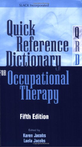 Quick Reference Dictionary for Occupational Therapy...
