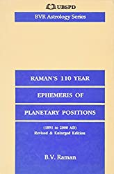 Ramans Hundred and Ten Years Ephemeris of Planetary Positions (1891-2000 AD) (Astrology)