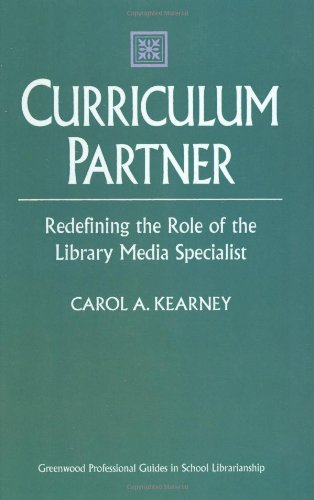 Curriculum Partner: Redefining the Role of the Library Media Specialist (Greenwood Professional Guides in School Librarianship)