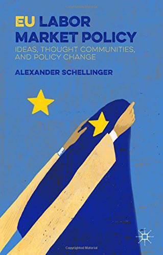 EU Labor Market Policy: Ideas, Thought Communities and Policy Change