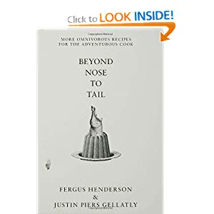 Beyond Nose to Tail: More Omnivorous Recipes for the Adventurous Cook [Hardcover]
