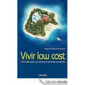 Vivir low cost: Casi todo est� a su alcance si aprende a buscarlo