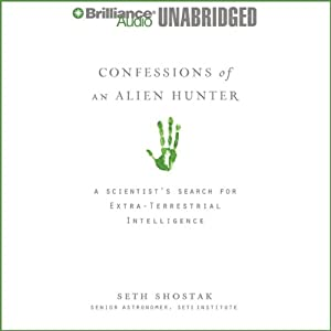 Confessions of an Alien Hunter: A Scientist's Search for Extraterrestrial Intelligence | [Seth Shostak]