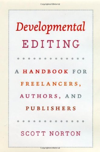 Developmental Editing: A Handbook for Freelancers, Authors, and Publishers (Chicago Guides to Writing, Editing, and Publishing)