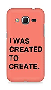AMEZ i was created to create Back Cover For Samsung Galaxy Core Prime