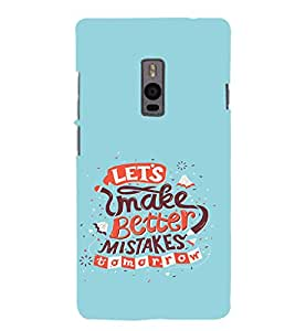 EPICCASE Better Mistake Mobile Back Case Cover For OnePlus 2 (Designer Case)