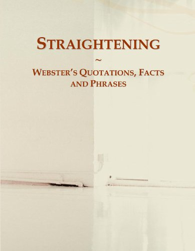 Straightening: Webster's Quotations, Facts and Phrases