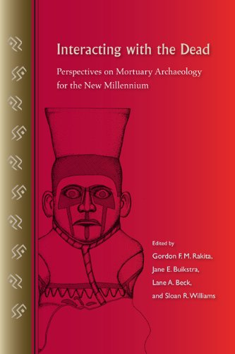 Interacting with the Dead: Perspectives on Mortuary Archaeology for the New Millennium