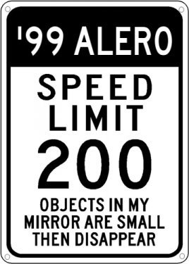 1999 99 OLDSMOBILE ALERO Speed Limit Sign - 12 X 18 Inches