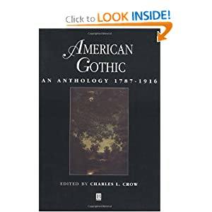 American Gothic: An Anthology 1787-1916 by Charles L. Crow