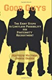 img - for Good Guys: The Eight Steps to Limitless Possibility for Fraternity Recruitment book / textbook / text book