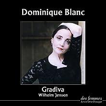 Gradiva | Livre audio Auteur(s) : Wilhelm Jensen Narrateur(s) : Dominique Blanc