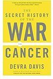 The Secret History of the War on Cancer[Paperback,2009]