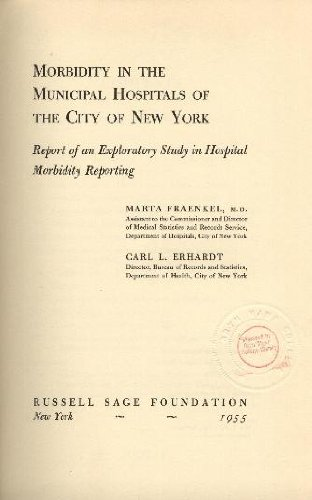 Morbidity in the municipal hospitals of the city of New York;: Report of an exploratory study in hospital morbidity reporting