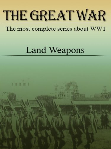 The Great War - Land Weapons