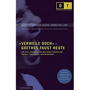 Verweile doch - Goethes Faust heute: Die Faust-Konferenz am Deutschen Theater und Michael