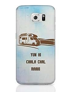 PosterGuy Samsung Galaxy S6 Case Cover - Yun Hi Chala Chal Raahi | Travel | Tourism | Designed by: Rishabh Jain
